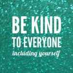 Sparkle Inspiration: Be Kind to Everyone