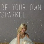 Be Your Own Sparkle