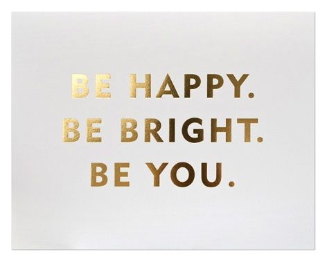 "Sparkle Inspiration: ""Be Happy. Be Bright. Be You."""