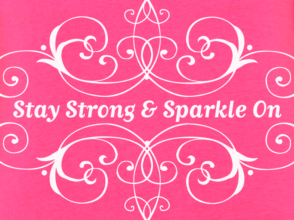 Sparkle Inspiration: Stay Strong and Sparkle On