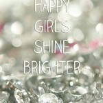 Inspirational Sparkle Quote: Happy Girls Shine Brighter