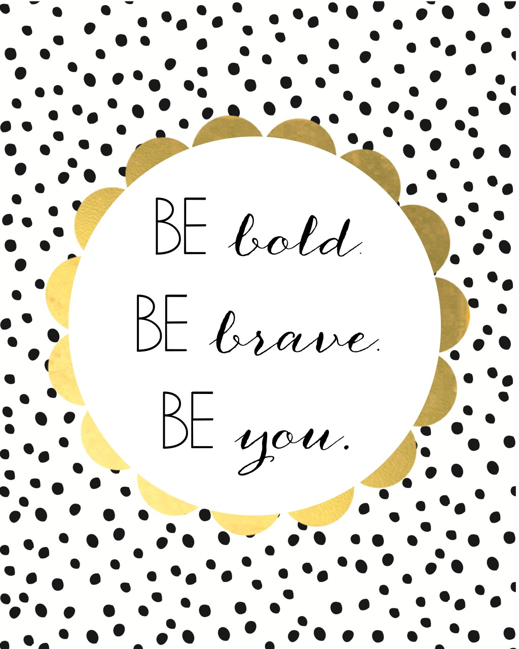 Be Bold, Be Beautiful, Be You!