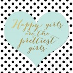 Happy Girls Are The Prettiest Girls!